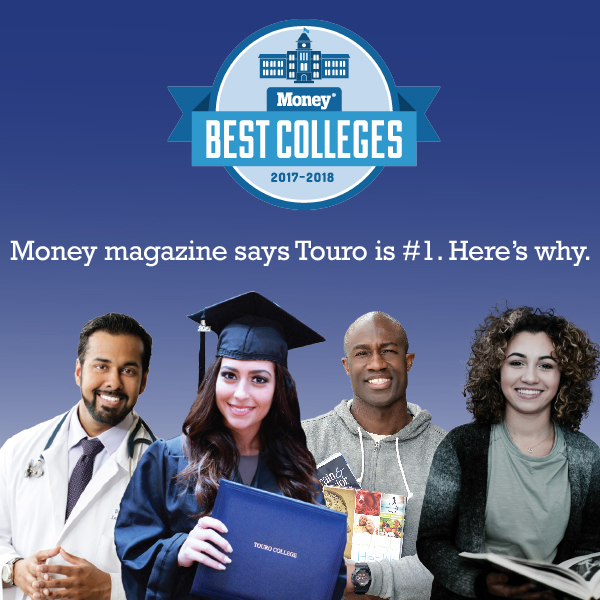 "Touro College was ranked #1 in the nation by Money magazine on the 2017 list of ""50 Colleges That Add the Most Value."""